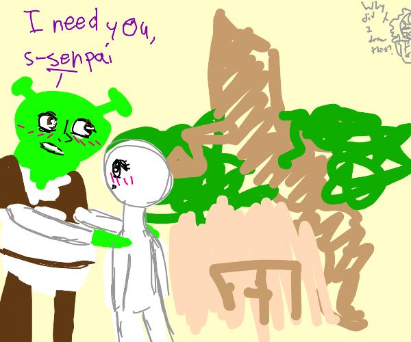 shrek wants senpai in his swamp