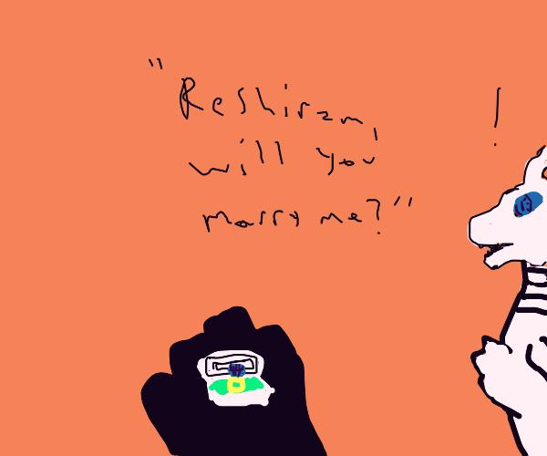 Will you marry me, Reshiram?