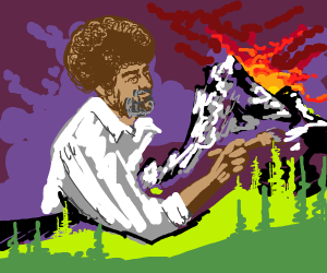 Bob Ross Is an actual GOD