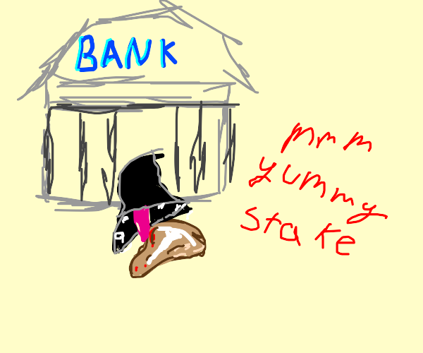 Bank eats a steak