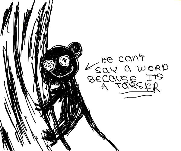 Creepy tarsier can't form words