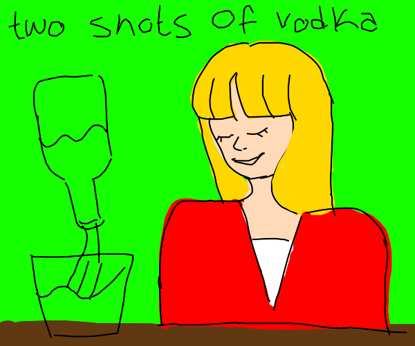 2 shots of vodkA-