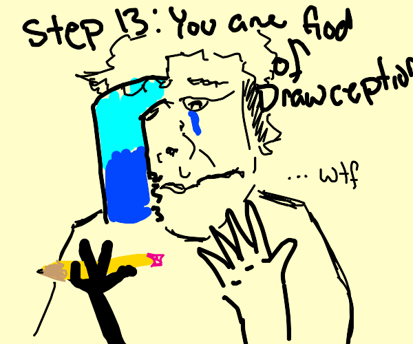 Step 12: You're now a god