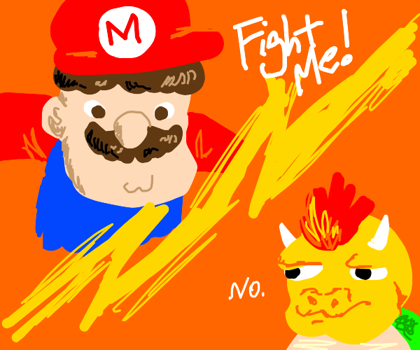 bowser refuses to fight mario