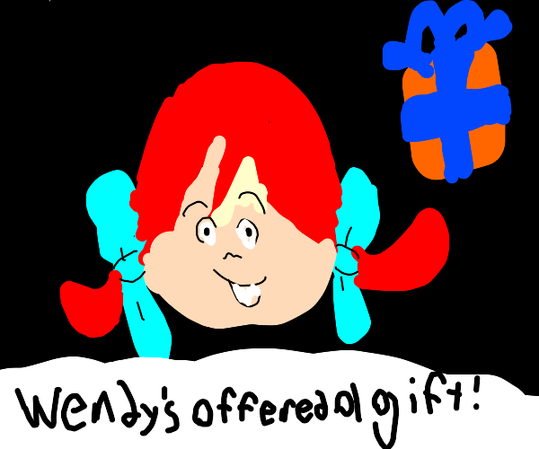 Wendy offers you a gift, do you take it?