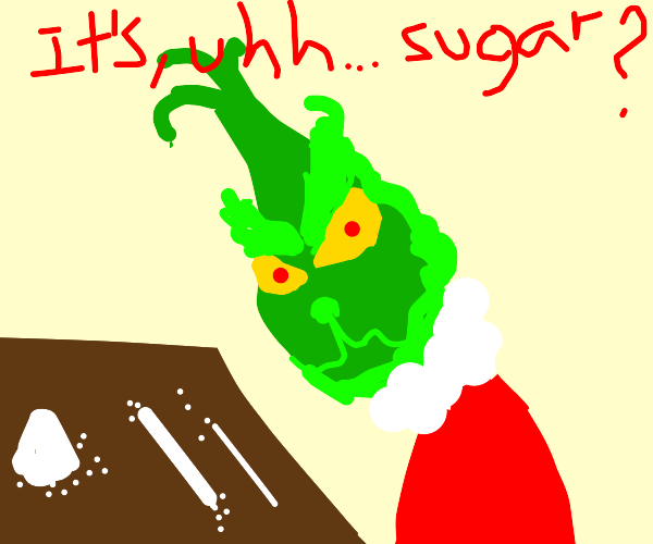 The grinch doing lines of cokaine