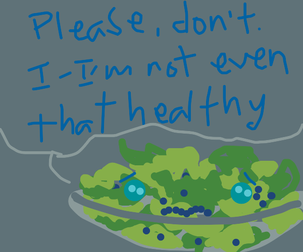 Salad begs and pleads for your mercy