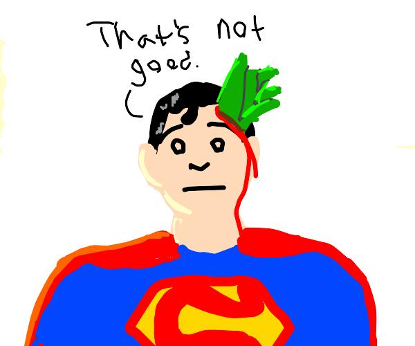 Superman got an ouchie!