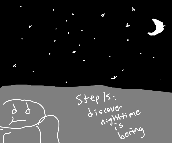 Step 14: congrats you're nocturnal