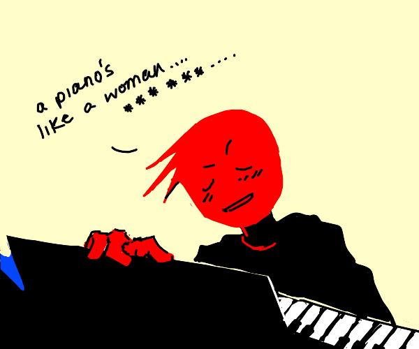 A piano's like a woman.
