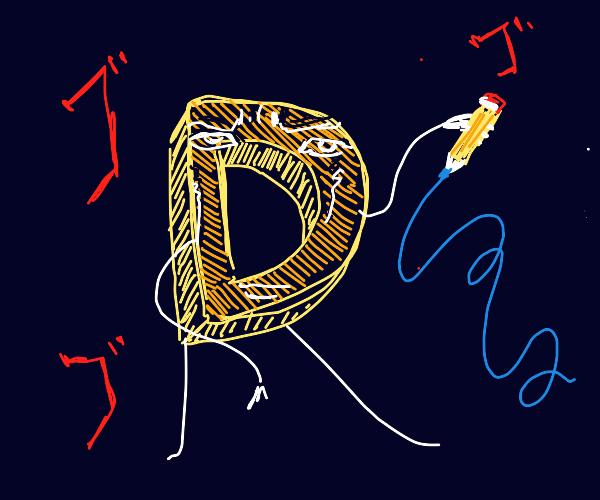 d proceeds to... draw menacingly