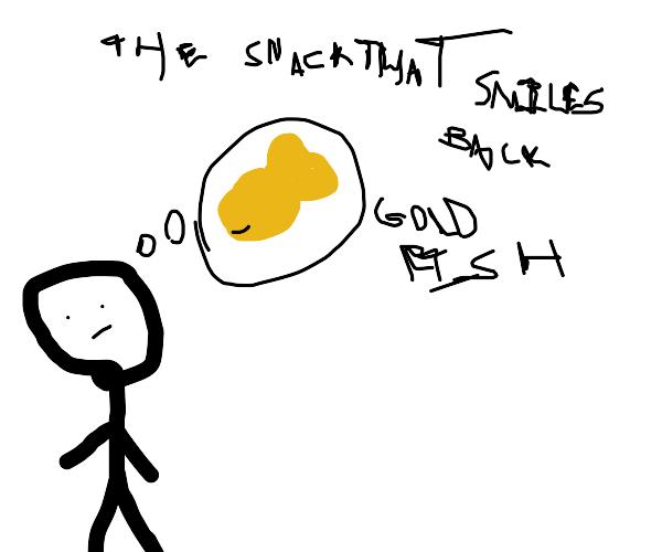 step 6:eat the goldfish
