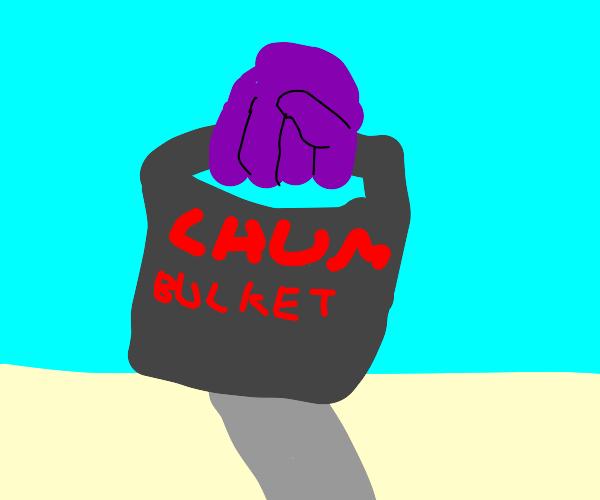 Chum Bucket.