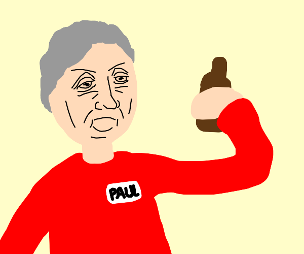 Paul got drunk again :/