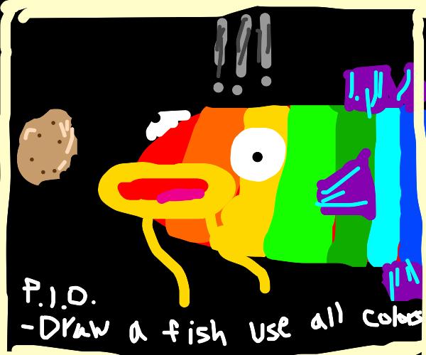 A fish, use all colors, P. I. O.