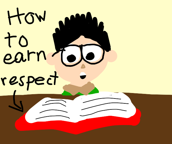 Nerd reads about how to earn respect