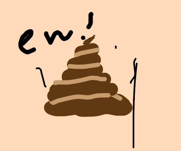 Literally poop