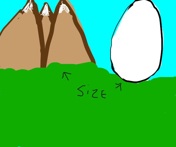 Mountain sized Egg