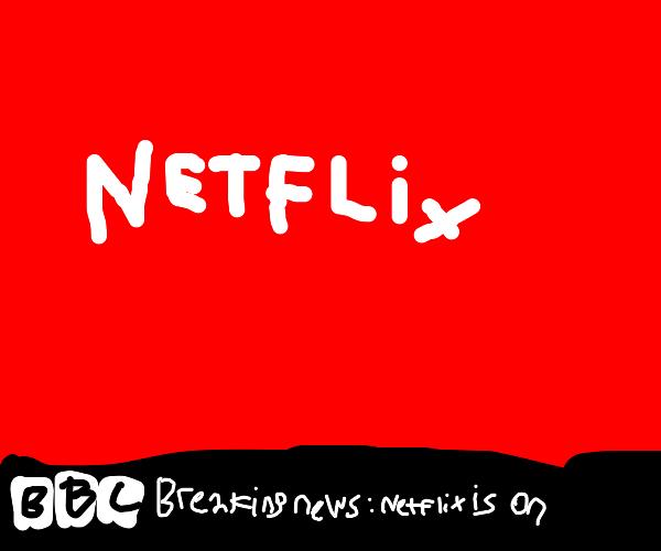bbc breaking news: netflix is on