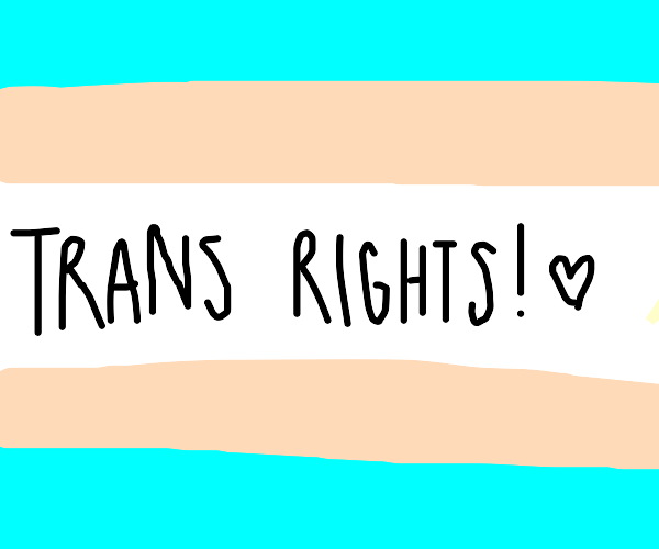 trans rights!