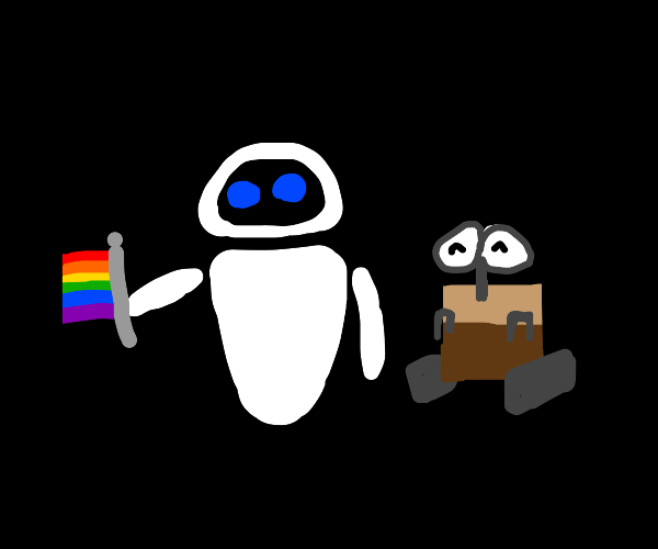 Eve is a guy which makes WALL-E gay