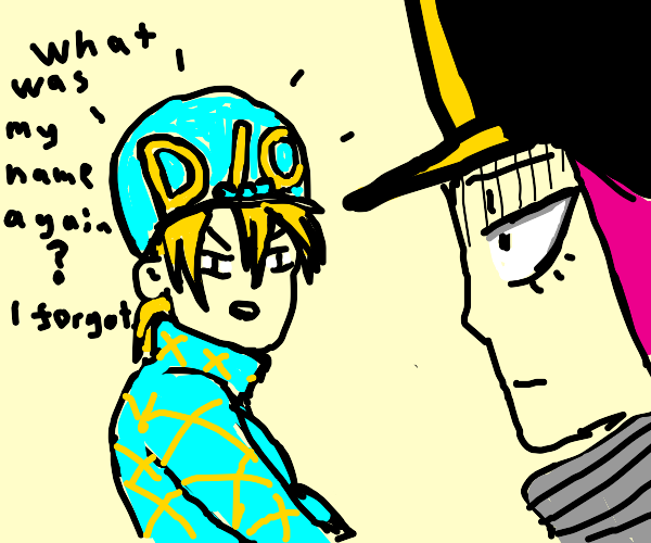 DIO forgets what his name was