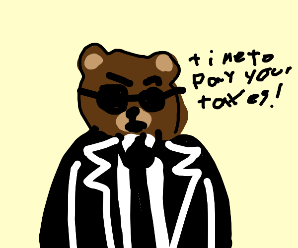 The IRS is a brown bear and wants taxes