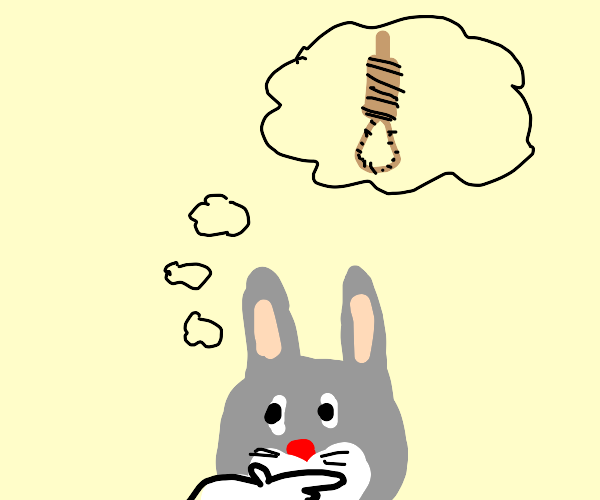A bunny planning its own suicide