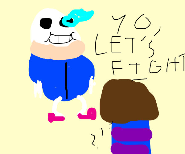 "Sans from Undertale saying ""Yo, LET'S FIGHT!"""