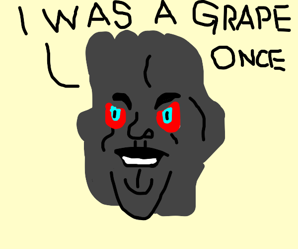 Disgruntled raisin