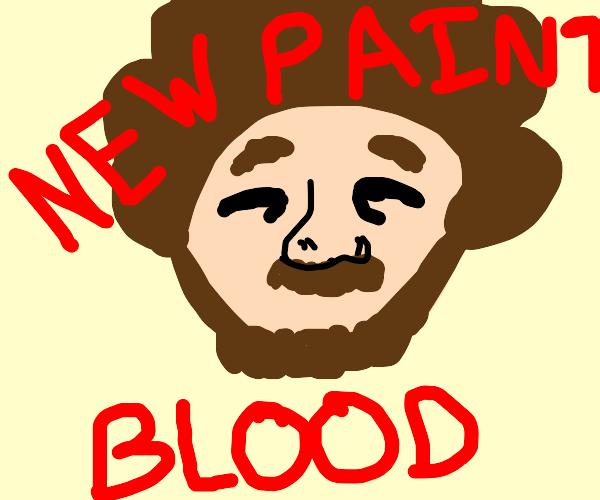 Bob Ross found a new paint, blood.
