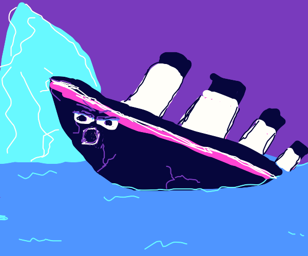 Titanic is a little mad that it has crashed