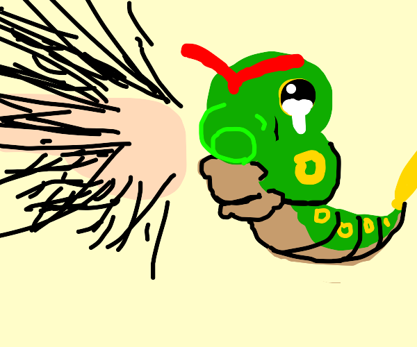 Caterpie Is About To Meet It's Death