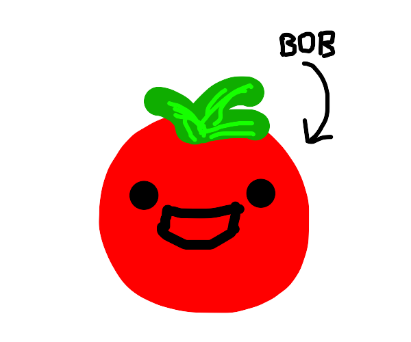 bob is a happy tomato