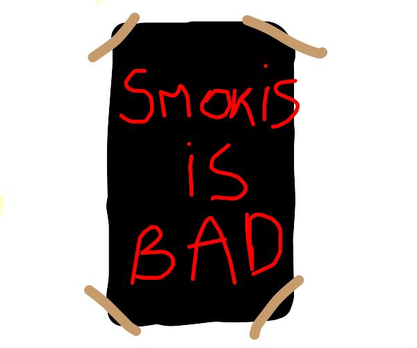 """Poster say """"smokis is BAD"""""""