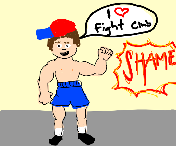 he broke the first rule of fight club, shame