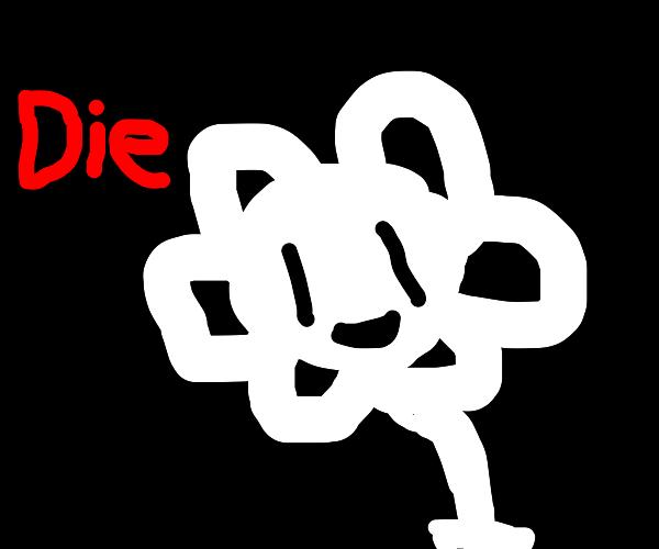 Flowey says die