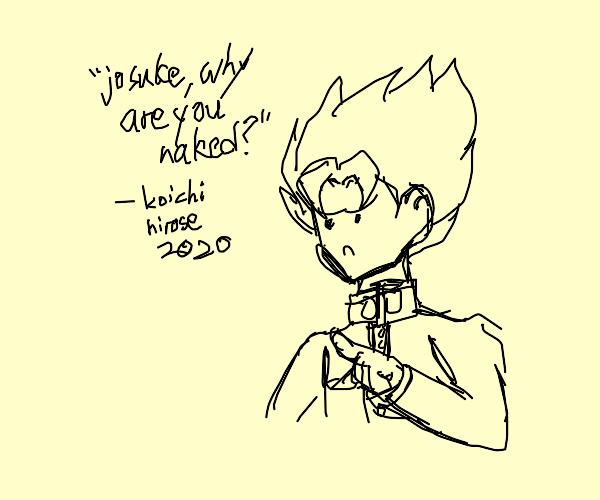 """josuke why are you naked"" kiochi 2020"