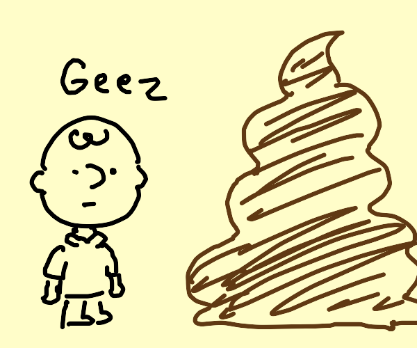 """charlie brown saying """"Jeez"""" to a turd"""