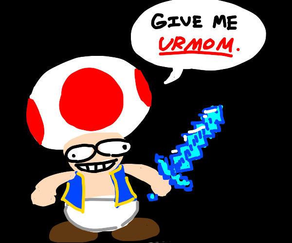 toad with a diamond sword says give me urmom