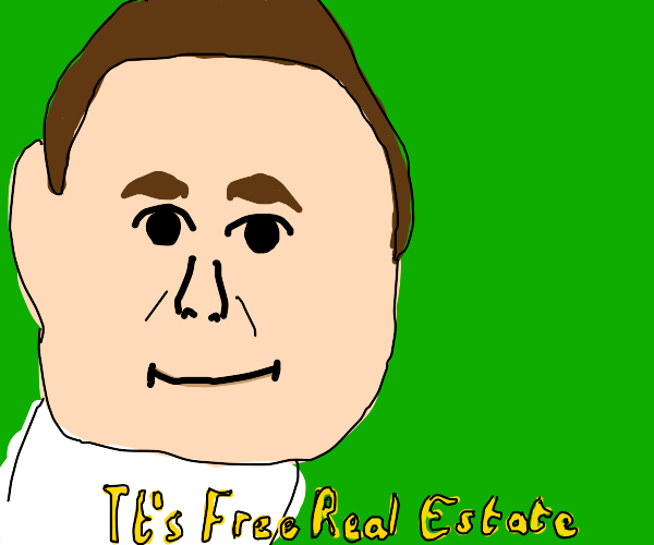 it's free real estate