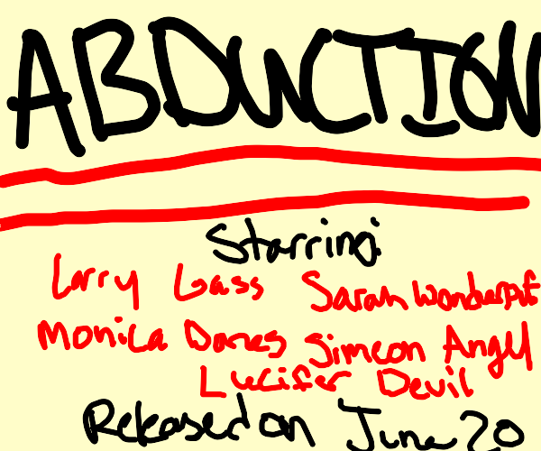 ABDUCTION! The new movie comes out June 20th!
