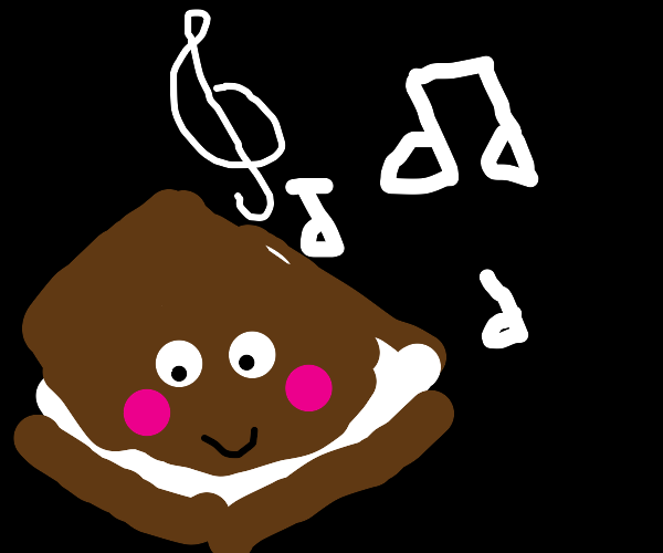 A smore sings about its deliciousness