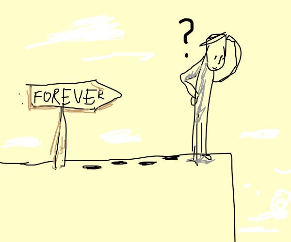 Forever isn't as long as it seems.