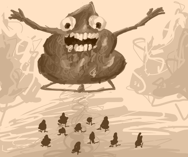 the poop god is coming down to earth