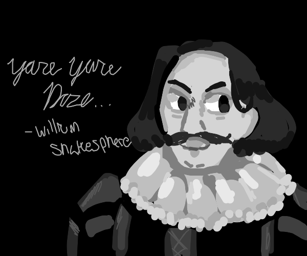 A quote Shakespeare defiantly said.