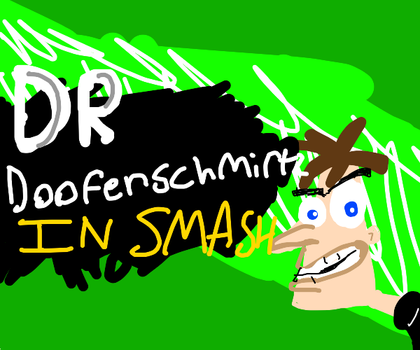 doofenshmirtz is in smash bros!