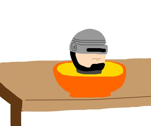 Robocop in my Soup