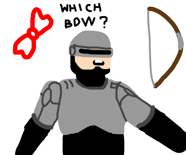 Robocop looking for a Bow