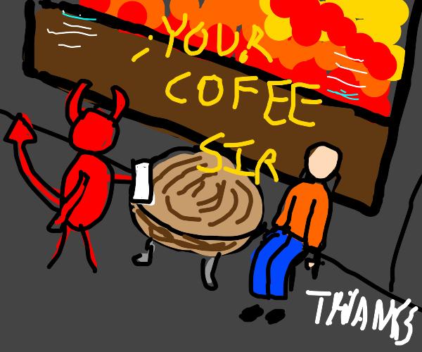 Hell serves coffee